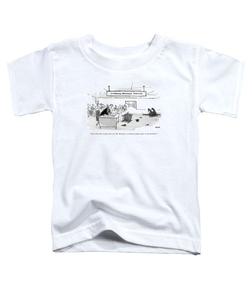 Other Folks Have To Pay Taxes Toddler T-Shirt