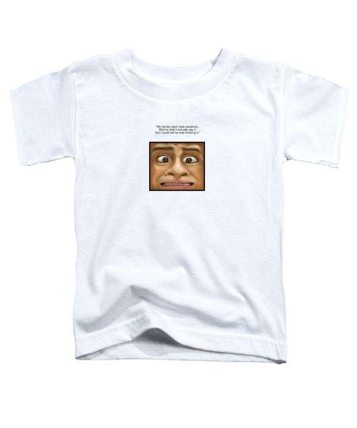 Paranoia Toddler T-Shirt
