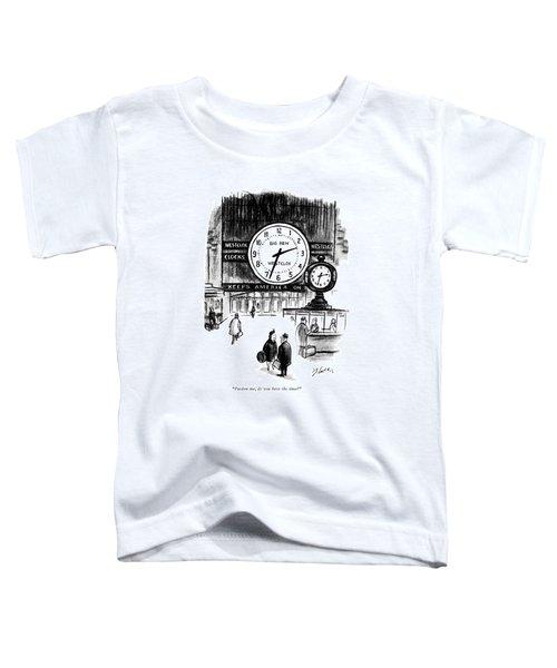Pardon Me, Do You Have The Time? Toddler T-Shirt
