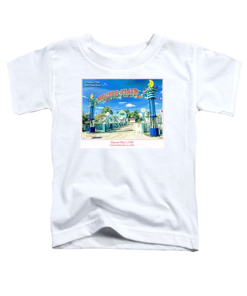 Pleasure Island Sign And Walkway Downtown Disney Toddler T-Shirt