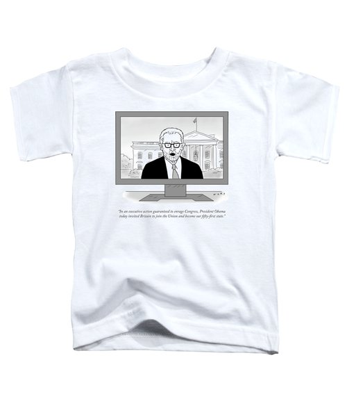 President Obama Today Invited Britain To Join Toddler T-Shirt