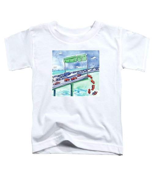 Red Cars Drop Off A Bridge Under A Sign That Says Toddler T-Shirt by Michael Crawford