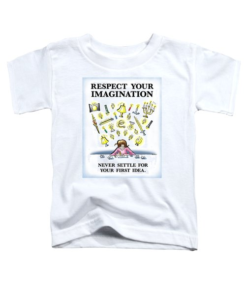 Respect Your Imagination Toddler T-Shirt