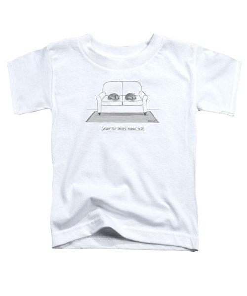 Robot Cat Passes Turing Test Toddler T-Shirt