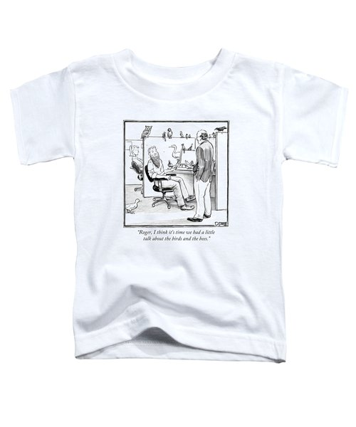 Roger, I Think It's Time We Had A Little Talk Toddler T-Shirt