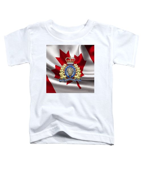 Royal Canadian Mounted Police - Rcmp Badge Over Waving Flag Toddler T-Shirt by Serge Averbukh