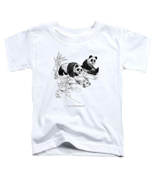 Say, We Pandas Are Cute! Toddler T-Shirt