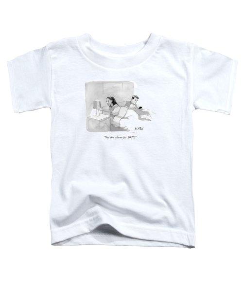 Set The Alarm For 2020 Toddler T-Shirt