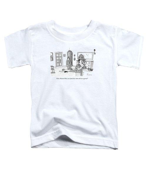 Sherlock Holmes Investigates A Murder With Watson Toddler T-Shirt