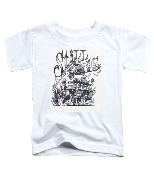 Still 16 In Your Mind Toddler T-Shirt