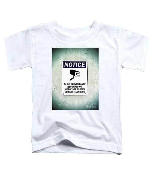 Surveillance Sign On Concrete Wall Toddler T-Shirt