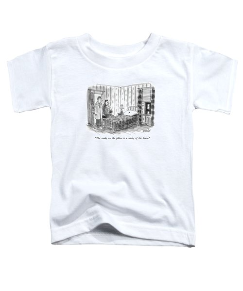 The Candy On The Pillow Is A Nicety Of The House Toddler T-Shirt