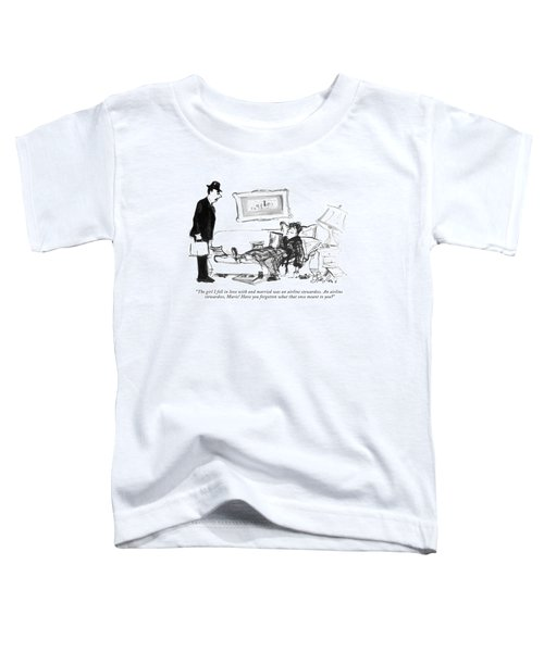 The Girl I Fell In Love With And Married Was An Toddler T-Shirt