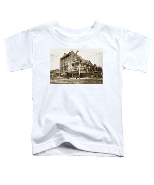 The Monterey Hotel 1904 The Goldstine Block Building 1906 Photo  Toddler T-Shirt