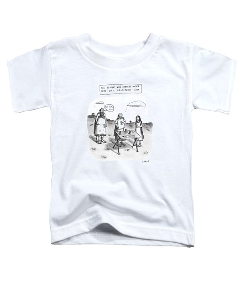 The Prophet Who Changed Water Into Diet Toddler T-Shirt by Roz Chast