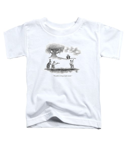 The Public Is Tiring Of Unfair Attacks Toddler T-Shirt