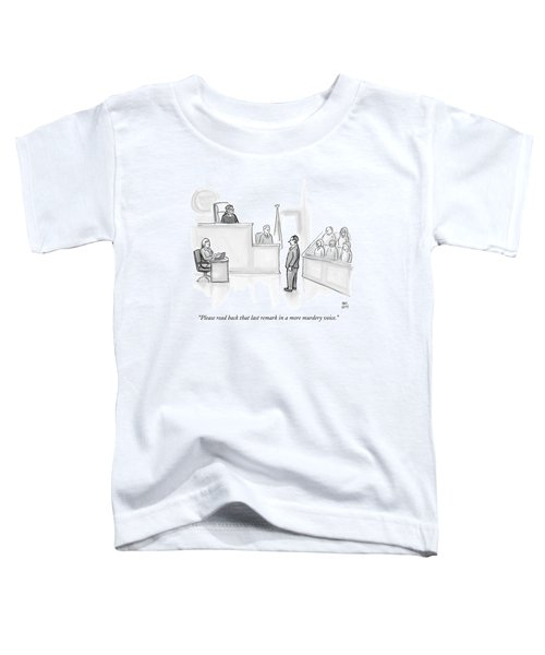 The Scene Is A Courtroom. A Lawyer Is Looking Toddler T-Shirt