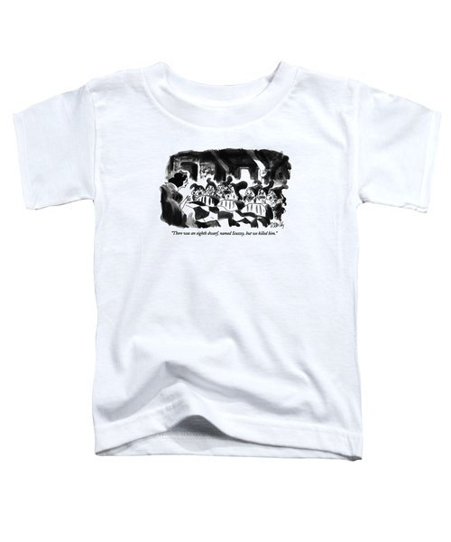 There Was An Eighth Dwarf Toddler T-Shirt