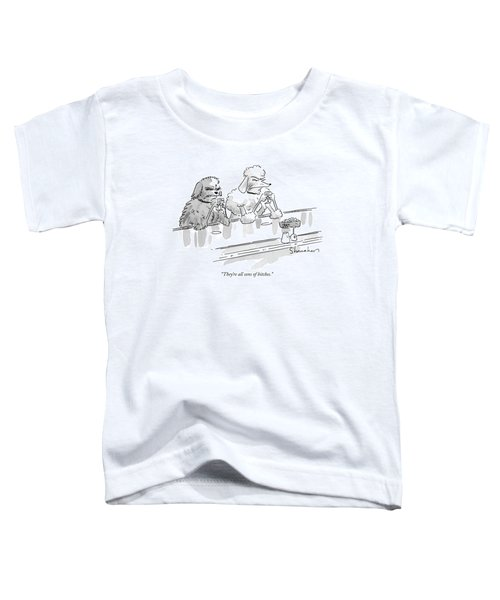 They're All Sons Of Bitches Toddler T-Shirt