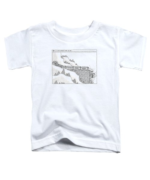 This Is What Happens When We Die -- A Train Toddler T-Shirt