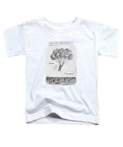 Title: Helium Parachute  A Sad Man Floats Toddler T-Shirt
