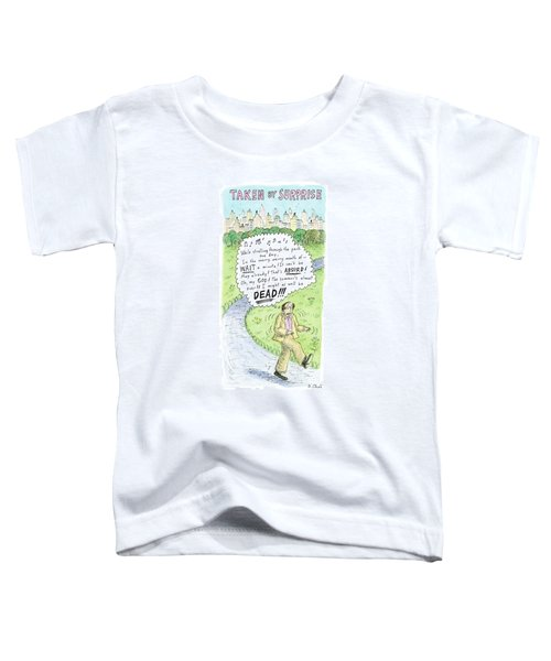 Title Taken By Surprise. While Strolling Toddler T-Shirt
