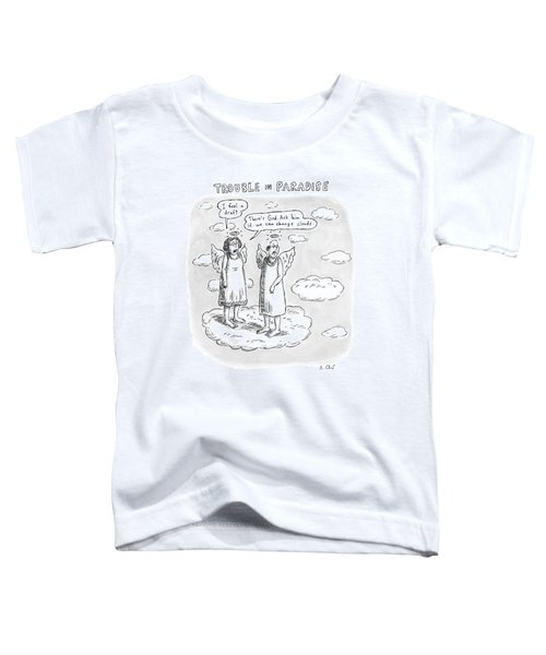 Title: Trouble In Paradise. One Angel Says Toddler T-Shirt