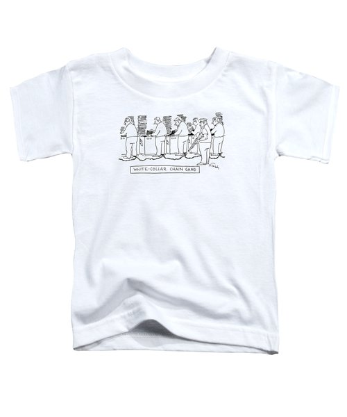 Title: White Collar Chain Gang Office Workers Toddler T-Shirt