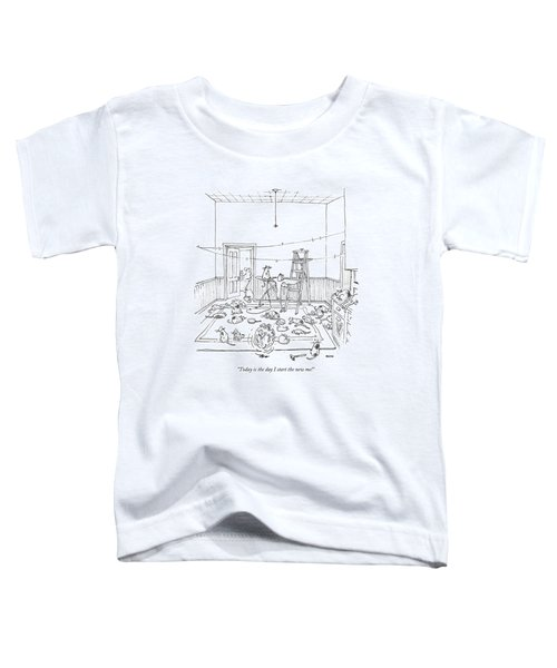 Today Is The Day I Start The New Me! Toddler T-Shirt