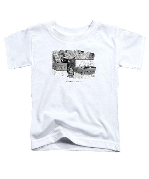 Wait! First Toddler T-Shirt