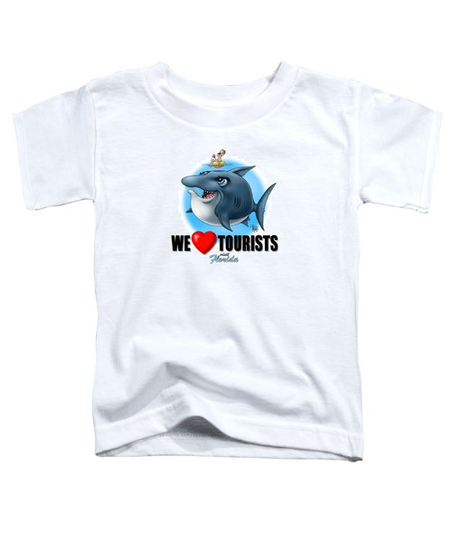 We Love Tourists Shark Toddler T-Shirt