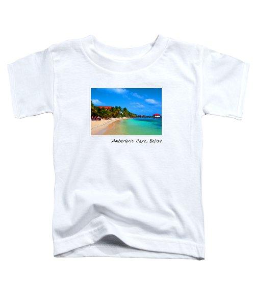 Ambergris Caye Belize Toddler T-Shirt