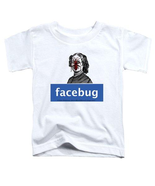 Facebug For Women Toddler T-Shirt