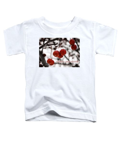 Happy Holidays Berries Toddler T-Shirt