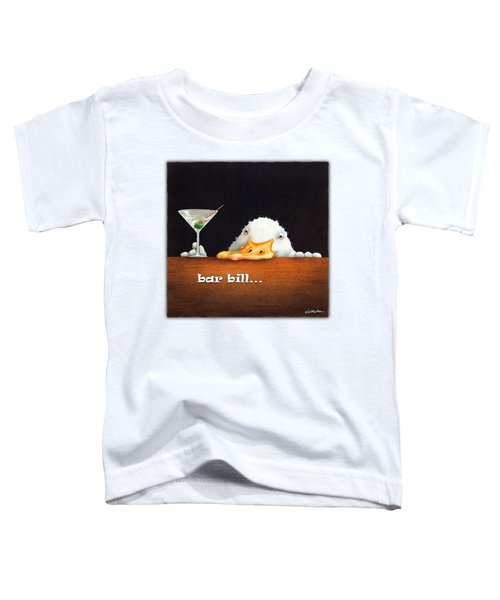 Bar Bill... Toddler T-Shirt