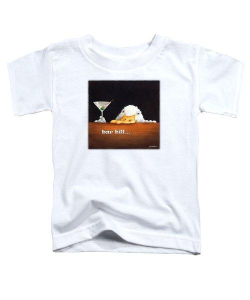 Bar Bill... Toddler T-Shirt