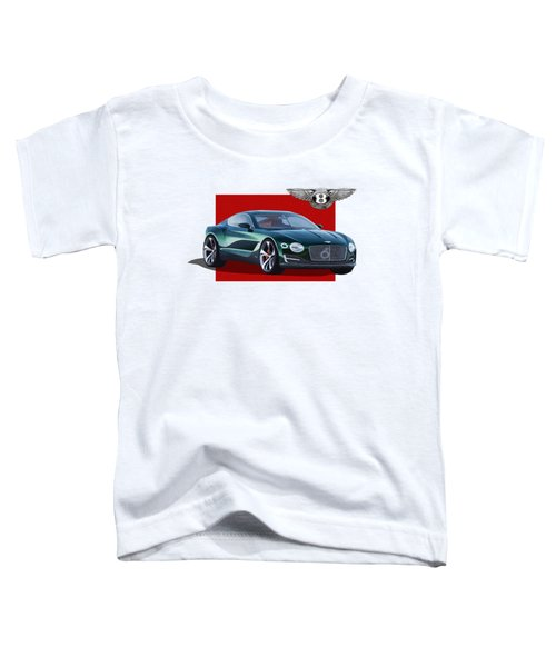Bentley E X P  10 Speed 6 With  3 D  Badge  Toddler T-Shirt by Serge Averbukh