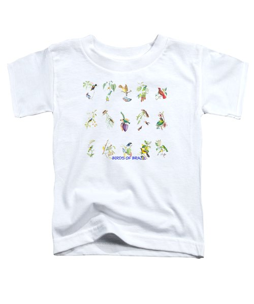 Birds Of Brazil Toddler T-Shirt