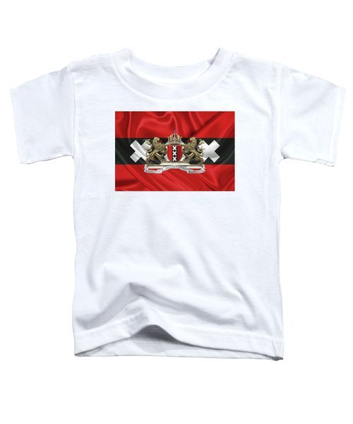 Coat Of Arms Of Amsterdam Over Flag Of Amsterdam Toddler T-Shirt