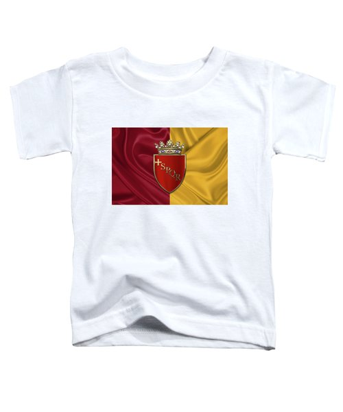 Coat Of Arms Of Rome Over Flag Of Rome Toddler T-Shirt by Serge Averbukh