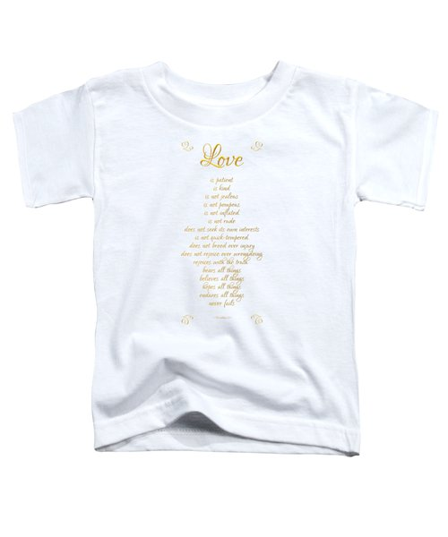 1 Corinthians 13 Love Is White Background Toddler T-Shirt