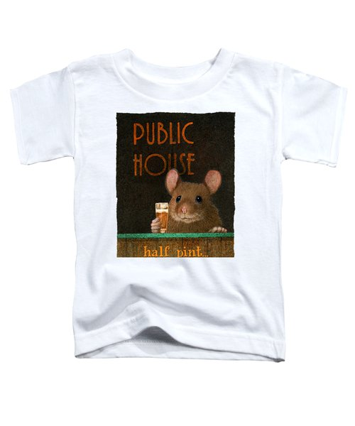 Half Pint... Toddler T-Shirt by Will Bullas