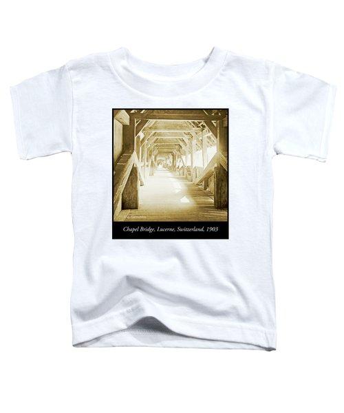 Kapell Bridge, Lucerne, Switzerland, 1903, Vintage, Photograph Toddler T-Shirt