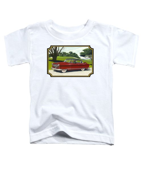 1953 Nash Rambler Car Americana Rustic Rural Country Auto Antique Painting Red Golf Toddler T-Shirt by Walt Curlee