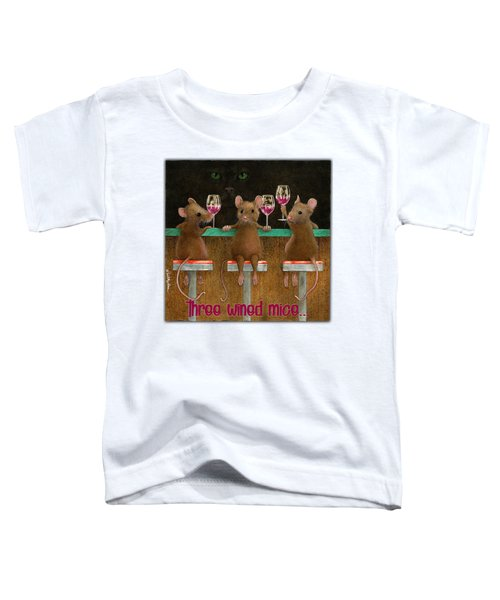 Three Wined Mice... Toddler T-Shirt