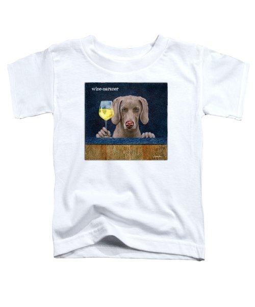 Wine-maraner Toddler T-Shirt by Will Bullas