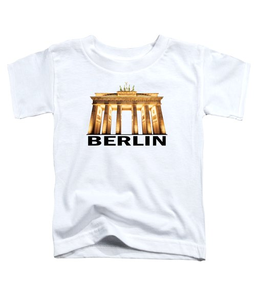 Brandenburg Gate Toddler T-Shirt