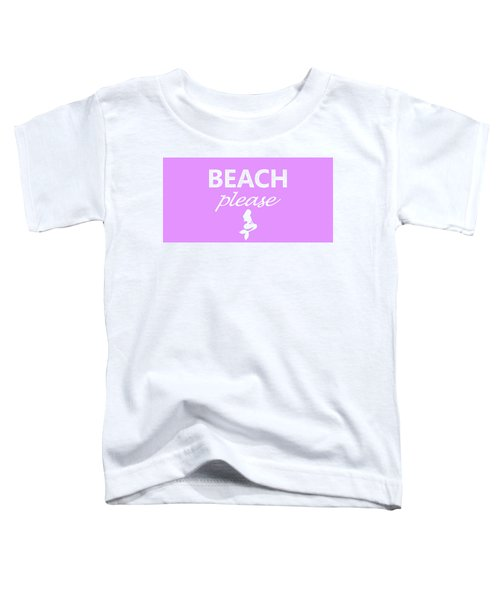 Beach Please Toddler T-Shirt