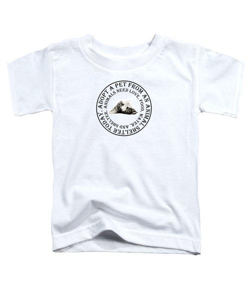 Adopt A Pet T-shirt Design Toddler T-Shirt