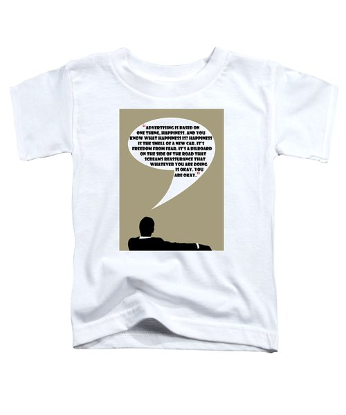 Advertising Is Happiness - Mad Men Poster Don Draper Quote Toddler T-Shirt